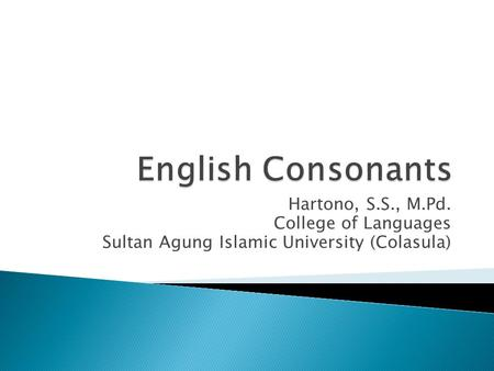 Hartono, S.S., M.Pd. College of Languages Sultan Agung Islamic University (Colasula)