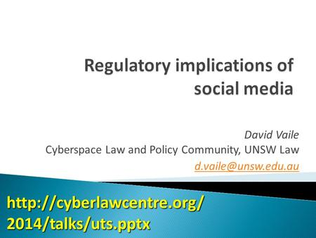 David Vaile Cyberspace Law and Policy Community, UNSW Law  2014/talks/uts.pptx.