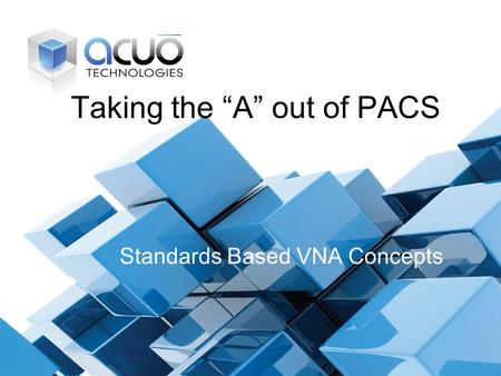 "Taking the ""A"" out of PACS"