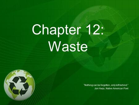 "Chapter 12: Waste ""Nothing can be forgotten, only left behind."""