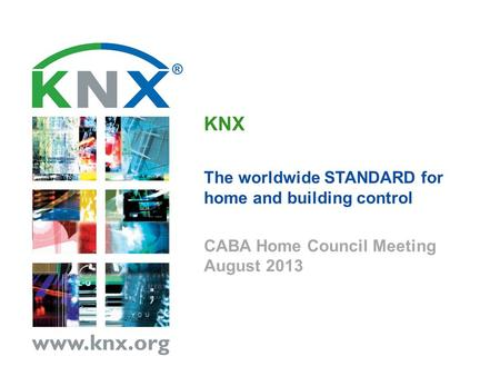 KNX The worldwide STANDARD for home and building control