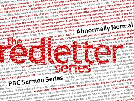 Abnormally Normal PBC Sermon Series