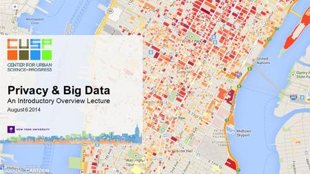 August 6 2014 Privacy & Big Data An Introductory Overview Lecture.