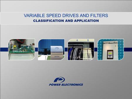 VARIABLE SPEED DRIVES AND FILTERS CLASSIFICATION AND APPLICATION.