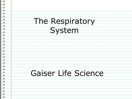 "The Respiratory System Gaiser Life Science Know What does the respiratory system do for your body? Evidence Page 85 ""I don't know anything."" is not an."