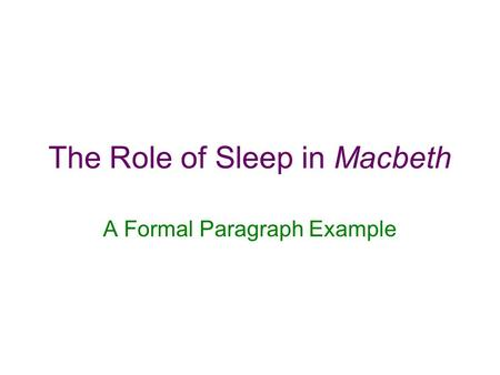 The Role of Sleep in Macbeth A Formal Paragraph Example.