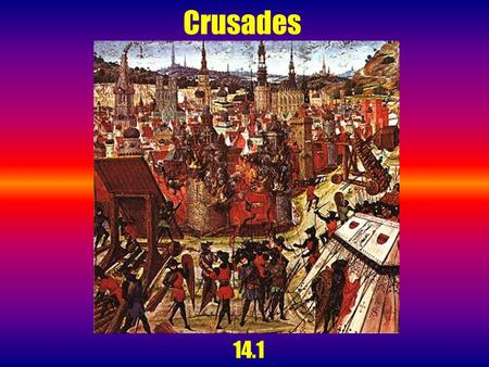Crusades 14.1. How the Crusades got started: In 1093, the Byzantine Emperor __________________________ sent an appeal to Robert, Count of Flanders asking.