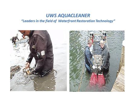 "UWS AQUACLEANER ""Leaders in the field of Waterfront Restoration Technology"""