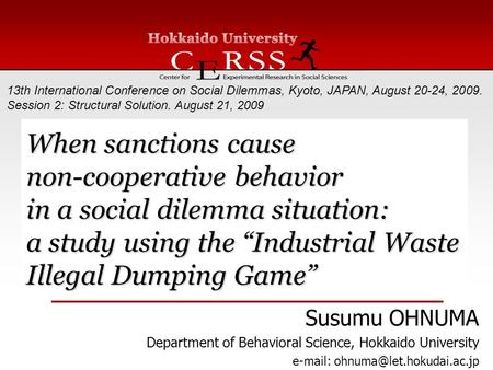"When sanctions cause non-cooperative behavior in a social dilemma situation: a study using the ""Industrial Waste Illegal Dumping Game"" 13th International."