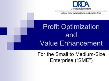 "Profit Optimization and Value Enhancement For the Small to Medium-Size Enterprise (""SME"")"