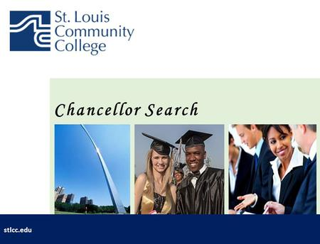 Chancellor Search stlcc.edu. Established in 1962, the college has grown into the largest community college and second largest institution of higher education.