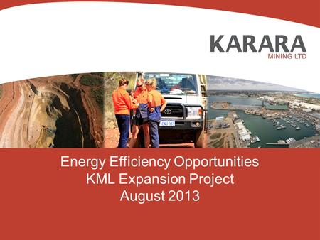 Energy Efficiency Opportunities KML Expansion Project August 2013.