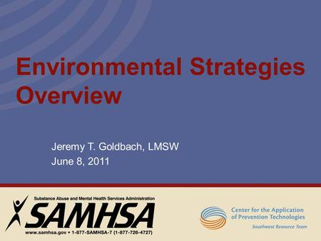 Environmental Strategies Overview Jeremy T. Goldbach, LMSW June 8, 2011.