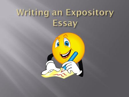Expository writing explains your thinking in a clear and complete way. Expository = Explain Break down the word: Expository comes from expose. To expose.