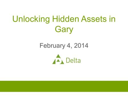 Unlocking Hidden Assets in Gary February 4, 2014.