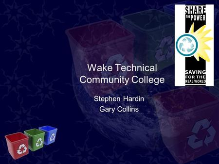 Wake Technical Community College Stephen Hardin Gary Collins.