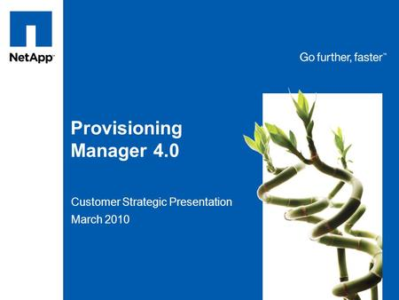 Tag line, tag line Provisioning Manager 4.0 Customer Strategic Presentation March 2010.
