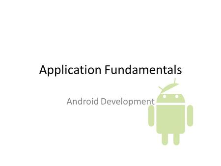 Application Fundamentals Android Development. Announcements Posting in D2L Tutorials.