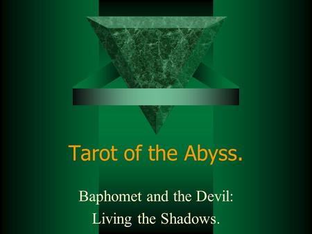 Tarot of the Abyss. Baphomet and the Devil: Living the Shadows.