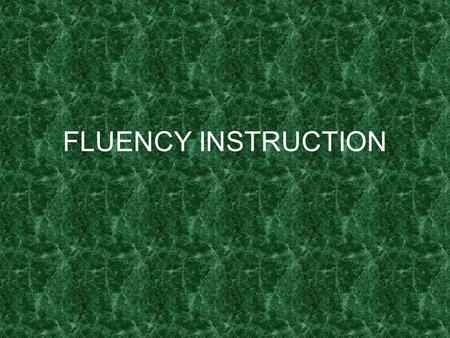 FLUENCY INSTRUCTION. Fluency Instruction What is fluency? The ability to read a text quickly and accurately with expression and sound natural, as if speaking.