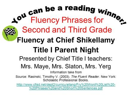 Fluency Phrases for Second and Third Grade Fluency at Chief Shikellamy Title I Parent Night Presented by Chief Title I teachers: Mrs. Maye, Mrs. Slaton,