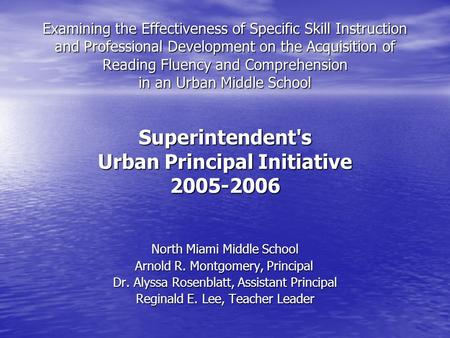 Examining the Effectiveness of Specific Skill Instruction and Professional Development on the Acquisition of Reading Fluency and Comprehension in an Urban.