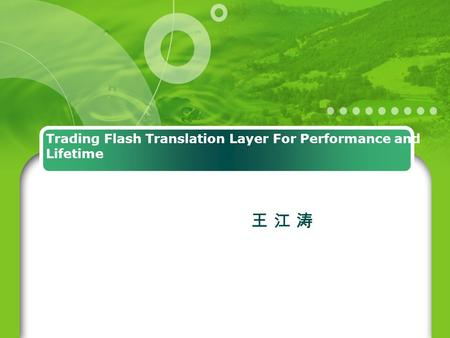 Trading Flash Translation Layer For Performance and Lifetime