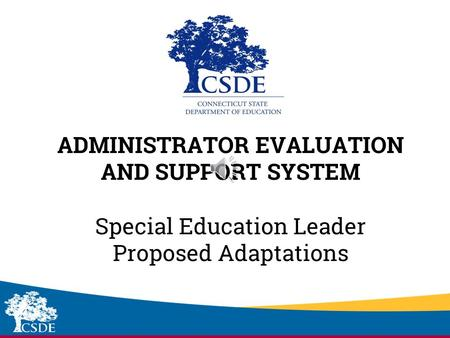 Sub-heading ADMINISTRATOR EVALUATION AND SUPPORT SYSTEM Special Education Leader Proposed Adaptations.