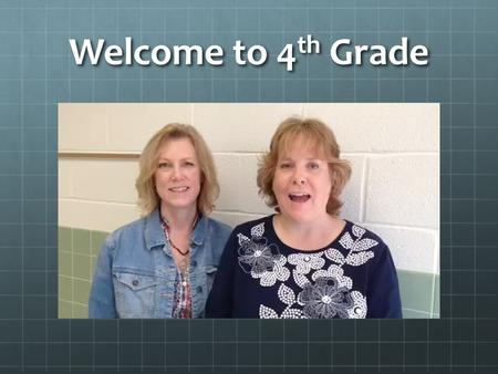 Welcome to 4 th Grade. 4 th Grade 2014 - 2015 Mrs. Polk Room 13 Mrs. Fulton Room 10.