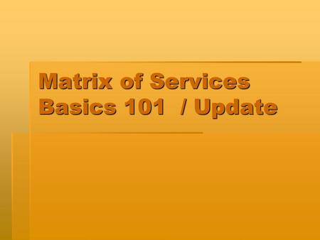Matrix of Services Basics 101 / Update. Objectives  Participants will gain basic knowledge of Florida Education Funding Plan (FEFP).  Participants will.