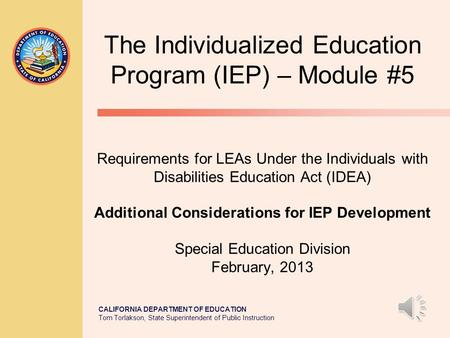 The Individualized Education Program (IEP) – Module #5 Requirements for LEAs Under the Individuals with Disabilities Education Act (IDEA) Additional.