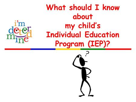 What should I know about my child's Individual Education Program (IEP)?