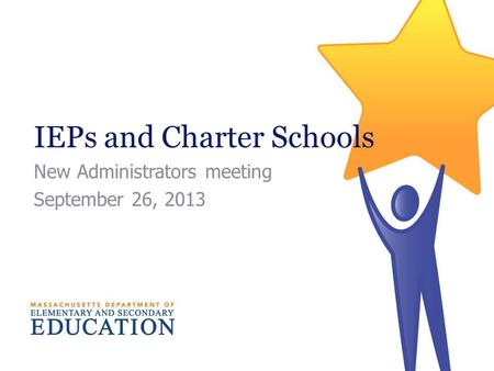 IEPs and Charter Schools New Administrators meeting September 26, 2013.
