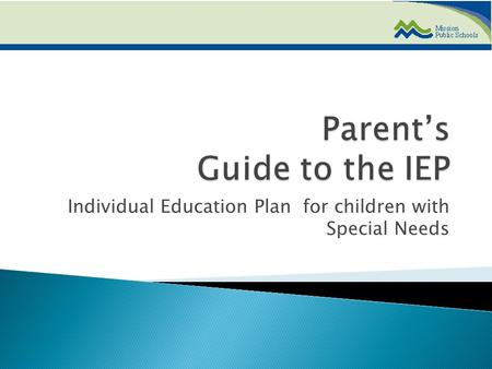 Individual Education Plan for children with Special Needs.