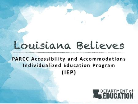 PARCC Accessibility and Accommodations Individualized Education Program (IEP)
