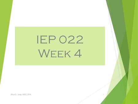 IEP 022 Week 4 Jihye G. Jung - NSCC 20141. IEP 022 Master Course Outcomes Become an active reader and understand a variety of English texts Answer comprehension.