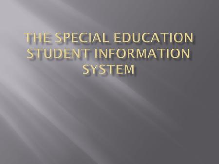 The Special Education Student Information System
