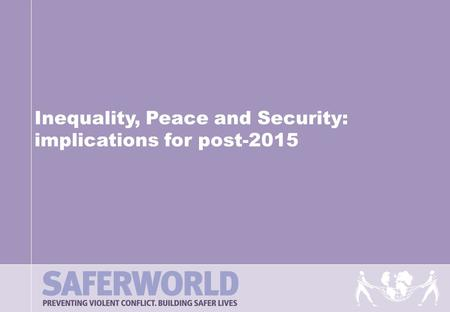 Inequality, Peace and Security: implications for post-2015.