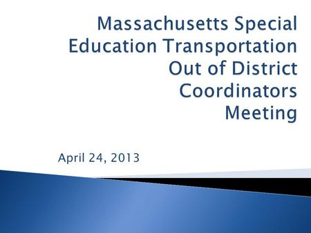 April 24, 2013.  In 2003 representatives from MASS, MOEC, maaps, MAPT and ASE organized to discuss rising costs in out-of-district special education.