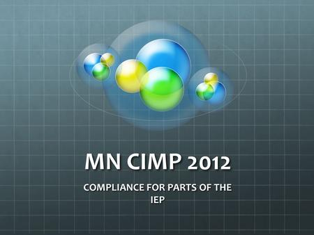 MN CIMP 2012 COMPLIANCE FOR PARTS OF THE IEP. Compliance Self-Check.
