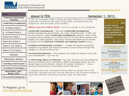 To Register, go to: www.pd-online.com.au www.pd-online.com.au Home Leadership Development 0 - <strong>8</strong> Years Term 2 Learning Environment Literacy Numeracy, Science.