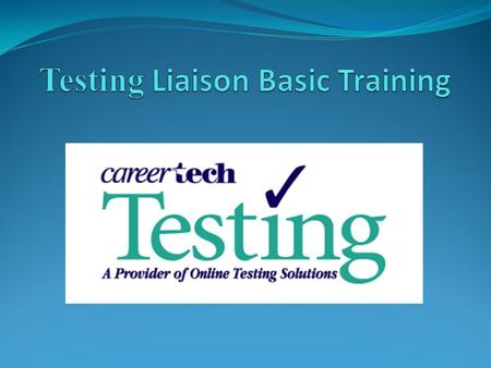 "Who can be a Testing Liaison? The CareerTech Testing Center has only one ""rule"" about who can/cannot be a Testing Liaison: ***INSTRUCTORS AND INSTRUCTIONAL."