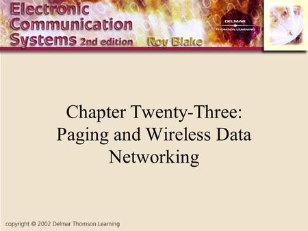 Chapter Twenty-Three: Paging and Wireless Data Networking.