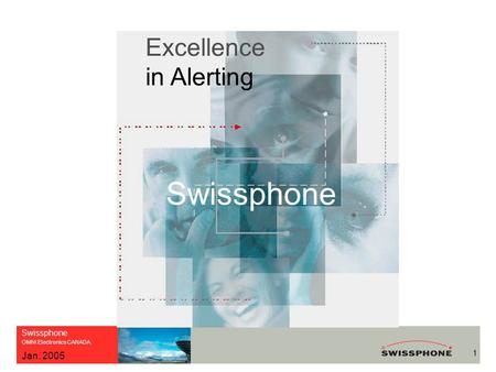 Swissphone OMNI Electronics CANADA 1 Jan. 2005 Excellence in Alerting Swissphone.