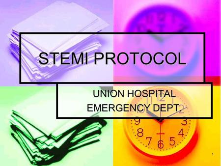 1 STEMI PROTOCOL UNION HOSPITAL EMERGENCY DEPT.. 2 Presentation of Patient Patient presenting to ER with acute chest pain suspicious of cardiac origin.