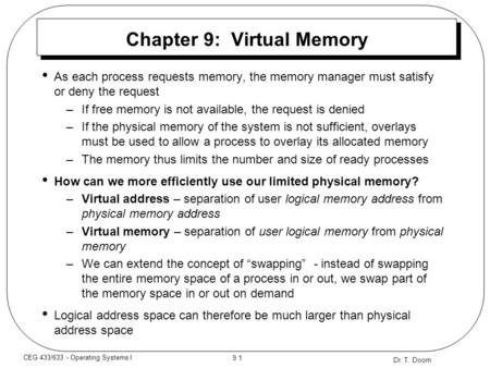 Dr. T. Doom 9.1 CEG 433/633 - Operating Systems I Chapter 9: Virtual Memory As each process requests memory, the memory manager must satisfy or deny the.