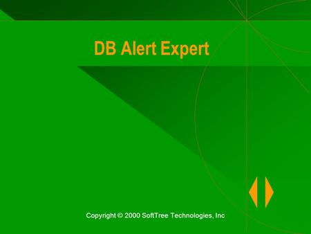 DB Alert Expert Copyright © 2000 SoftTree Technologies, Inc.