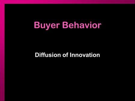 Buyer Behavior Diffusion of Innovation. Definition of Opinion Leadership The process by which one person, the opinion leader, informally influences the.