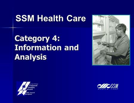 SSM Health Care Category 4: Information and Analysis.