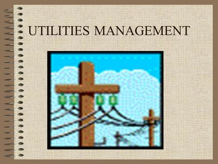 UTILITIES MANAGEMENT. UTILITIES SYSTEMS FALL WITHIN THE FOLLOWING CATEGORIES: ELECTRICAL SYSTEM STEAM SYSTEM HVAC SYSTEM VERTICAL AND HORIZONTAL TRANSPORT.